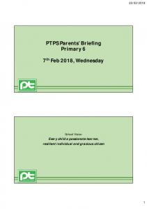 PTPS Parents' Briefing Primary 6 7th Feb 2018, Wednesday