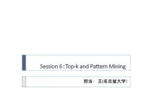 Session 6 Top-k and Pattern Mining